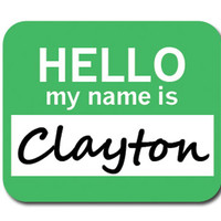 Clayton Hello My Name Is Mouse Pad