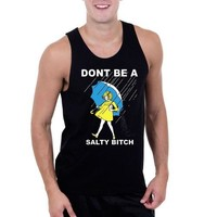 DONT BE A SALTY BITCH-Men Witty Tank Top Black Color Sizes S-XXXL