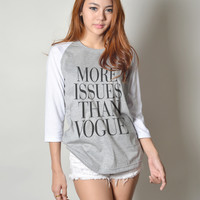 More Issues Than Vogue Baseball T Shirt Teen Teenager Girls Women Fashion Dope Swag Hipster Tumblr Outfit Tshirt