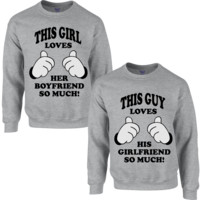 THIS GUY LOVES HIS GIRLFRIEND SO MUCH THIS GIRL LOVES HER BOYFRIEND SO MUCH COUPLE SWEATSHIRT