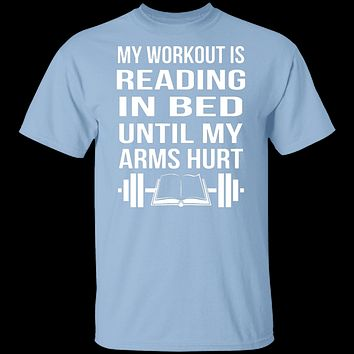 My Workout Is Reading In Bed T-Shirt