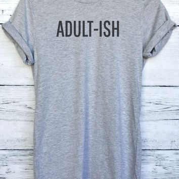 Adult-ish Tee Shirt