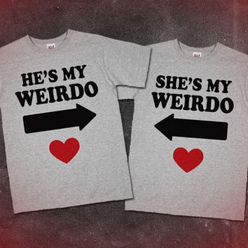 He/She My Weirdo also She/She My Weirdo for couples and or friends!