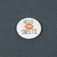 Hello Sweetie 1 Inch Button - Doctor Who - Keychain, Magnet or Pinback