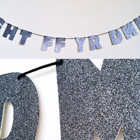Fght Ff Yr Dmns - BRAND NEW - Glitter Banner Wall Decoration Garland - Lyrics - Sparkly Gunmetal - More colors available