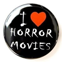 I Love Horror Movies Button Pin by theangryrobot