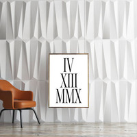 Anniversary Wedding Prints,Black And White,Roman Numbers,Personalized Roman Numbers,Celebrate,Quote Prints,TYpography Print,ROMAN NUMERALS