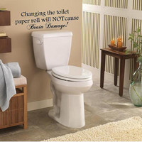 Bathroom Decal-Changing the toilet paper roll will not cause Brain damage-Vinyl Wall Decal-Removable Home Decor-Bathroom Wall Quote