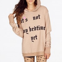 NOT MY BEDTIME YET GYPSY HOODIE