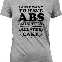 Funny Exercise TShirt I Just Want To Have Abs-olutely All The Cake Shirt Work Out Clothes Gym Shirts Gifts For Bakers Ladies Tee WT-84