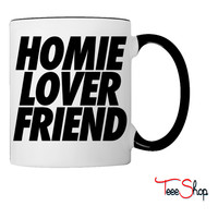 Homie Lover Friend Coffee & Tea Mug