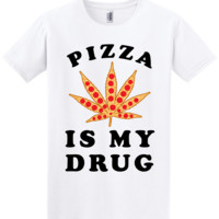 Pizza is my drug t shirt