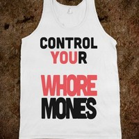 CONTROL YOUR WHOREMONES