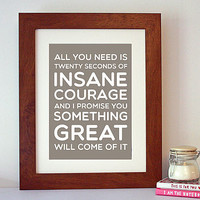 'Insane Courage' Inspirational Quote Print