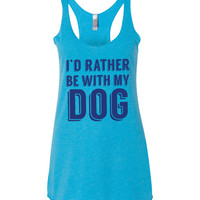 I'd Rather Be With My Dog(s)  |  Women's Tank Top