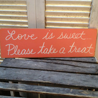 Distressed Coral and White Love Is Sweet Please Take a Treat Wedding Sign Wooden Coral Wedding Decor