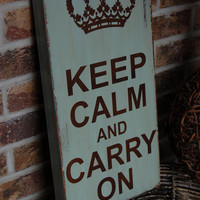 Keep Calm and Carry On - distressed vintage looking piece - chocolate brown and beach house blue