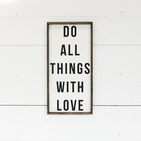 Do All Things With Love Wood Sign