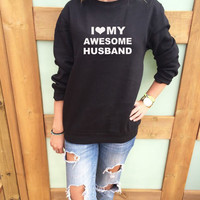 I Love My Awesome Husband Valentine's Day & Anniversary Wife Gift Women's Casual Red White Black & Gray Crewneck Sweatshirt