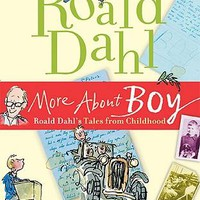 More about Boy: Roald Dahl's Tales from Childhood (Paperback)