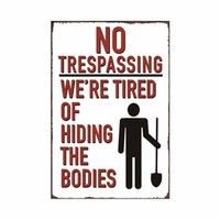 No Trespassing Metal Signs - Funny & Effective