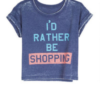 I'd Rather Be Shopping Tee