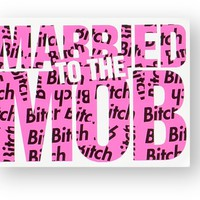 Married To The Mob Bitch All Over Sticker