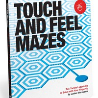 Touch And Feel Mazes - Ten Tactile Labyrinths To Solve With Your Fingertips