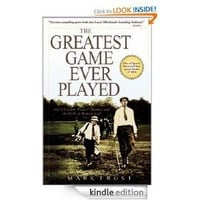 The Greatest Game Ever Played: Harry Vardon, Francis Ouimet, and the Birth of Modern Golf [Kindle Edition]