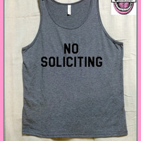 NO SOLICITING. Unisex Heather tri blend soft TANK top. Vest. Womens Clothing. Feminist. Feminism. Leave me alone today. nope. Bye Felicia