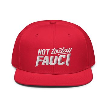 Not Today Fauci Snapback Hat