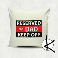 Special: Reserved for Dad KEEP OFF Cushion Cover - Hot Pink, Orange, Blue, Yellow, Pink,