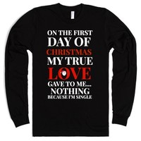 On The First Day Of Christmas I'm Single Tee-Unisex Black T-Shirt