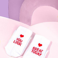 You Look Great Today Socks