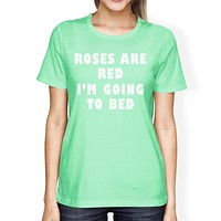 Roses Are Red Women's Mint T-shirt Funny Gag Gifts For Friends
