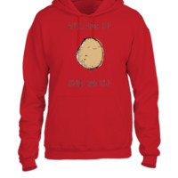 Haters Gonna Hate, Potatoes Gonna Potate 2 - UNISEX HOODIE