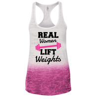 Real Women Lift Weights Ombre Burnout Racerback Tank - Great For Gym - Great Motivation