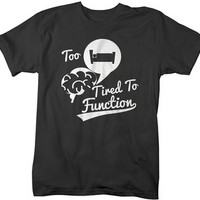 Shirts By Sarah Men's Funny Too Tired To Function T-Shirt Hipster Brain Shirts