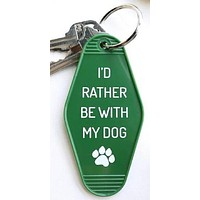 I'd Rather Be With My Dog Keychain in Green