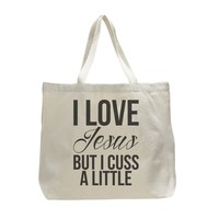 I Love Jesus But I Cuss A Little - Trendy Natural Canvas Bag - Funny and Unique - Tote Bag