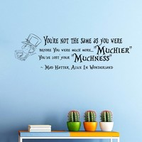 Wall Vinyl Decal Quote Sticker Home Decor Art Mural You're not the same as you were before You were much more Alice in Wonderland Mad Hatter Z311