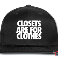 Closets Are For Clothes Snapback