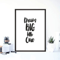 "PRINTABLE art""dream big little one,inspirational quote,motivational poster,best words,bedroom decor,home decor,dream print,instant"