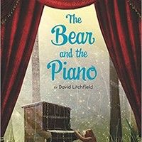 The Bear and the Piano Hardcover – April 5, 2016