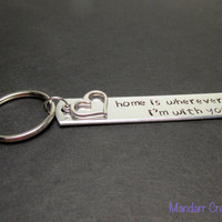 Keychain for Couples or Best Friends, Home is Wherever I'm with You, Hand Stamped Aluminum Key Chain