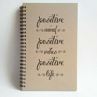 Positive mind Positive vibes Positive Life, 5x8 writing journal, custom spiral notebook, personalized brown kraft memory book, sketchbook