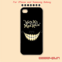 Cat Cheshire - We're All Mad Here ,iPhone 5 case, iPhone 5C Case, iPhone 5S , Phone case, iPhone 4S , Case,Samsung Galaxy S3,Galaxy S4