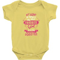 My Aunt Is Totally My Most Favorite Girl Baby Onesuit