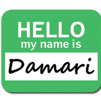Damari Hello My Name Is Mouse Pad