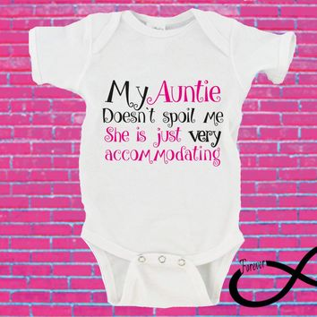 My Auntie Doesn't Spoil Me She is Just Very Accommodating Gerber Onesuit ®